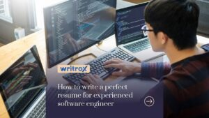 How To Write A Perfect Resume For Experienced Software Engineer